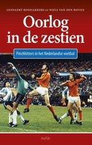 Oorlog in de zestien. Pinchhitters in het Nederlandse voetbal