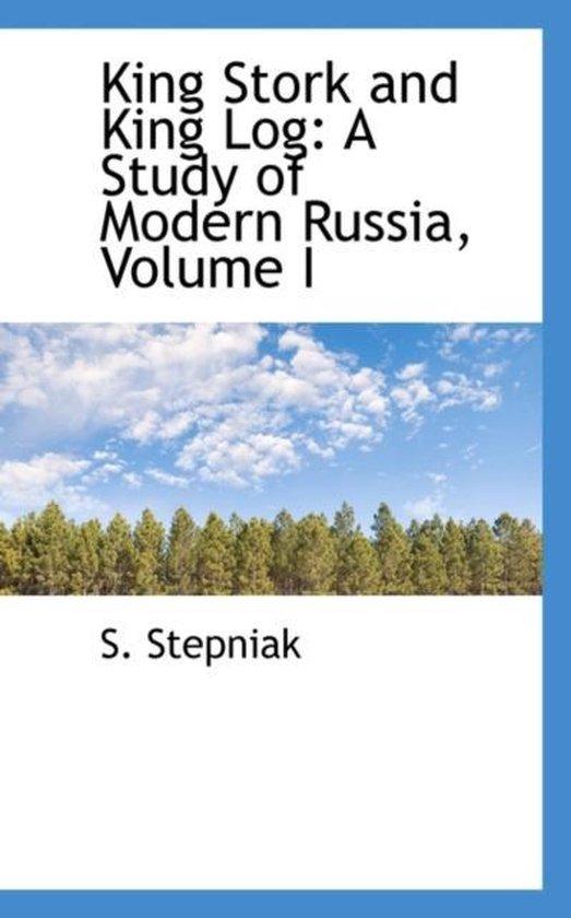 Boek cover King Stork and King Log van Sergei Stepniak (Paperback)