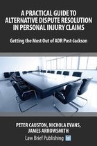 A Practical Guide to Alternative Dispute Resolution in Personal Injury Claims