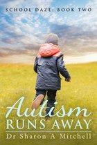 Autism Runs Away
