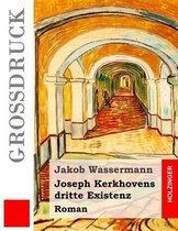 Joseph Kerkhovens Dritte Existenz (Gro druck)