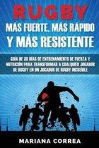 Rugby Mas Fuerte, Mas Rapido Y Mas Resistente