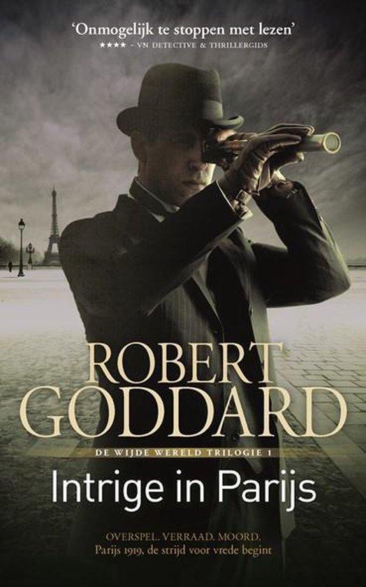 Wijde wereld trilogie 1 - Intrige in Parijs - Robert Goddard | Fthsonline.com