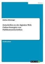 Zeitschriften in der digitalen Welt. Online-Strategien von Publikumszeitschriften