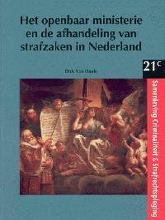 Het openbaar ministerie en de afhandeling van strafzaken in Nederland - D. Van Daele |