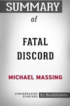 Summary of Fatal Discord by Michael Massing