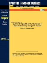 Studyguide for Fundamentals of Nanoelectronics by Hanson, George W., ISBN 9780131957084