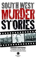 South West Murder Stories