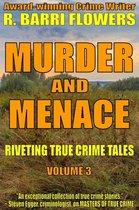 Omslag Murder and Menace: Riveting True Crime Tales (Vol. 3)