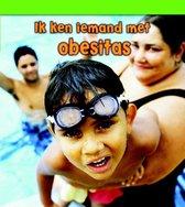 Ik ken iemand met - Obesitas