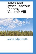 Tales and Miscellaneous Pieces, Volume VIII