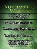 Automatic Wealth, The Secrets of the Millionaire Mind-Including