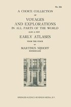A Choice Collection of Voyages and Explorations in All Parts of the World Also a Few Early Atlases
