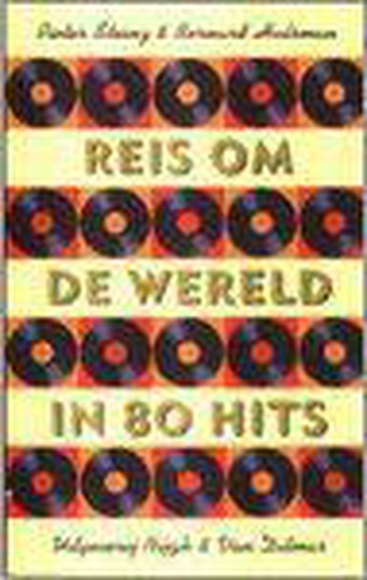 Reis Om De Wereld In 80 Hits - Pieter Steinz |