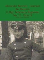 Alexander Kirmsse Leutnant Der Reserve 12.Kgl. Infanterie Regiment No. 72 1914 - 19