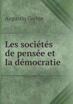 Les Societes de Pensee Et La Democratie
