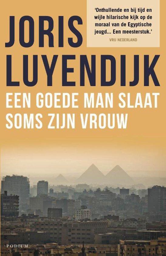 Boek cover Een goede man slaat soms zijn vrouw van Joris Luyendijk (Paperback)