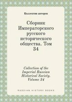 Collection of the Imperial Russian Historical Society. Volume 34