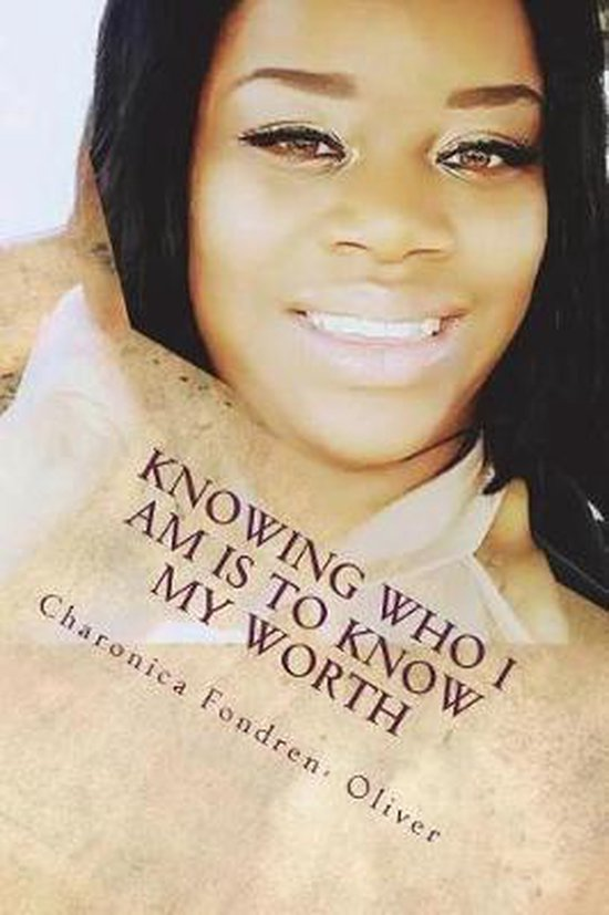 Knowing Who I Am Is to Know My Worth