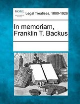 In Memoriam, Franklin T. Backus