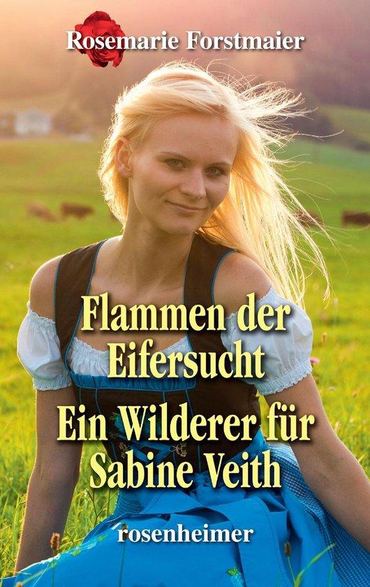 Boek cover Flammen der Eifersucht / Ein Wilderer für Sabine Veith van Rosemarie Forstmaier (Onbekend)