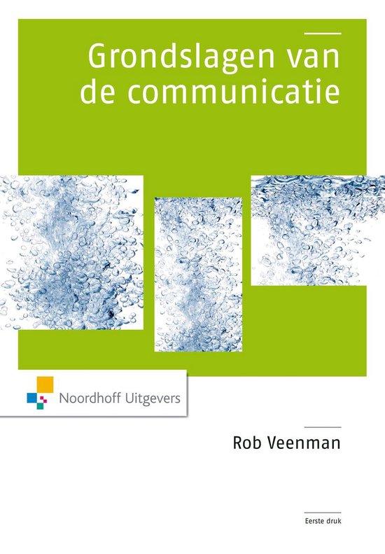 Grondslagen van de communicatie - Rob Veenman  