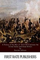 A History of the War of 1812-15 Between the United States and Great Britain