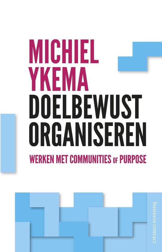 Doelbewust organiseren - Michiel Ykema   Fthsonline.com