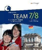 TEAM 7 / 8. Arbeitsbuch. Arbeitsbücher für Politik und Wirtschaft. Nordrhein-Westfalen. Neubearbeitung