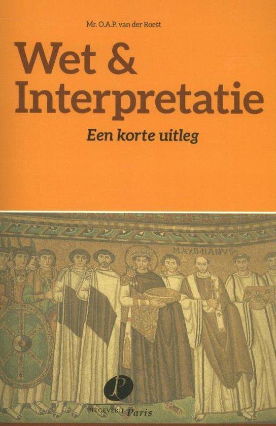 Wet & Interpretatie - O.A.P. van der Roest  