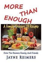 More Than Enough a Family Treasury of Recipes