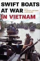Swift Boats at War in Vietnam