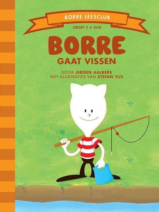 De Gestreepte Boekjes - Groep 2 juni: Borre gaat vissen - Jeroen Aalbers |