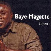 Baye Magatte - Djem