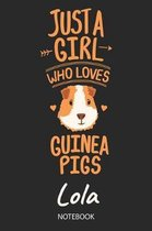 Just A Girl Who Loves Guinea Pigs - Lola - Notebook