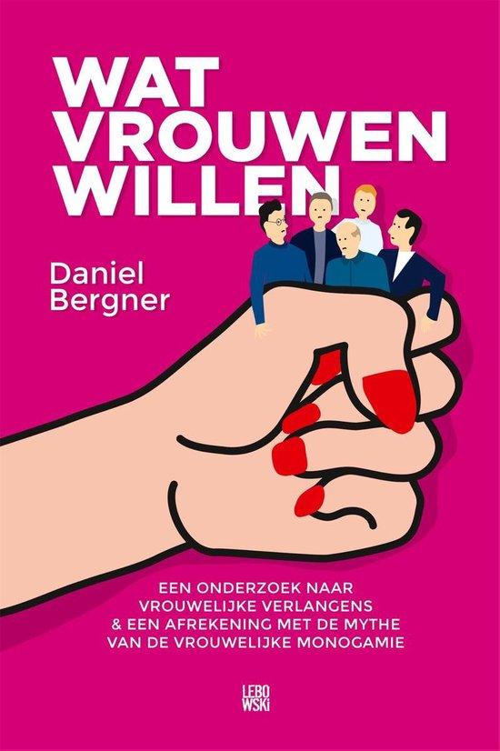 Wat vrouwen willen - Daniel Bergner  