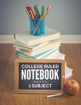 College Ruled Notebook - 2 Subject