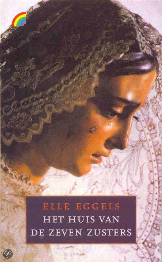 Het Huis Van De Zeven Zusters - Elle Eggels |