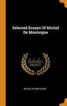 Selected Essays of Michel de Montaigne