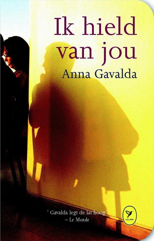 Ik hield van jou - Anna Gavalda |