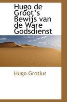 Hugo de Groot's Bewijs Van de Ware Godsdienst