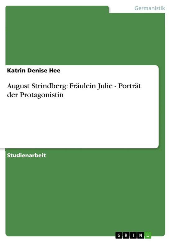 August Strindberg: Fräulein Julie - Porträt der Protagonistin