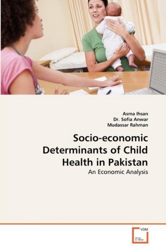 Socio-Economic Determinants of Child Health in Pakistan