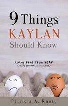 9 Things Kaylan Should Know