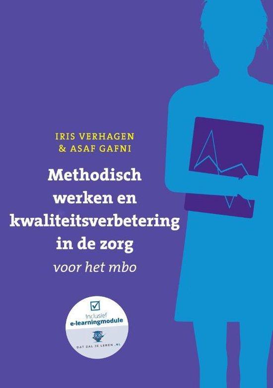 Boek cover Methodisch werken en kwaliteitsverbetering in de zorg voor het mbo met datzaljeleren.nl van Iris Verhagen (Paperback)