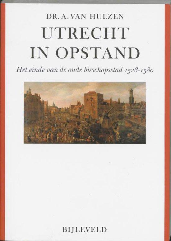 Utrecht In Opstand - A. van Hulzen |