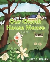 Our Church House Mouse