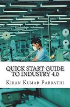 Quick Start Guide to Industry 4.0