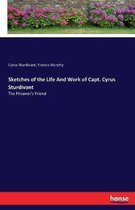 Sketches of the Life And Work of Capt. Cyrus Sturdivant
