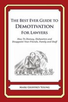 The Best Ever Guide to Demotivation for Lawyers